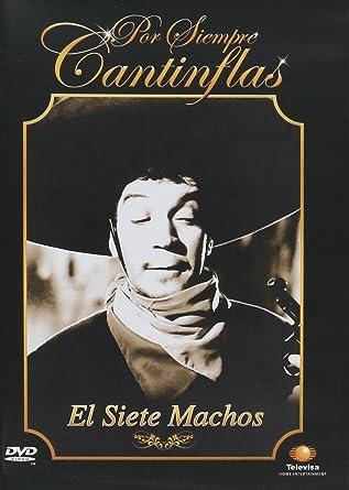 Por Siempre Cantinflas El Siete Machos