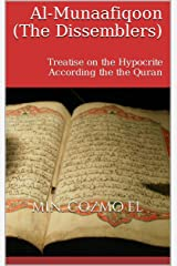 Al-Munaafiqoon (The Dissemblers): Treatise on the Hypocrite According the the Quran Kindle Edition