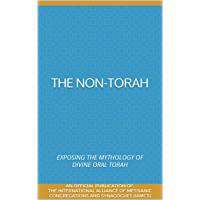 The Non-Torah: Exposing the Mythology of Divine Oral Torah (English Edition)