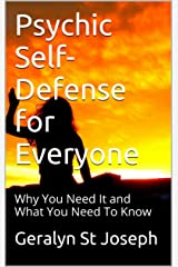 Psychic Self-Defense for Everyone: Why You Need It and What You Need To Know (Paranormal Activity Book 2) Kindle Edition