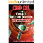 CBD OIL FOR FUNGAL & BACTERIA INFECTION: Expert Guide on Using CBD Oil to Treat and Cure Bacteria & Fungal Infections