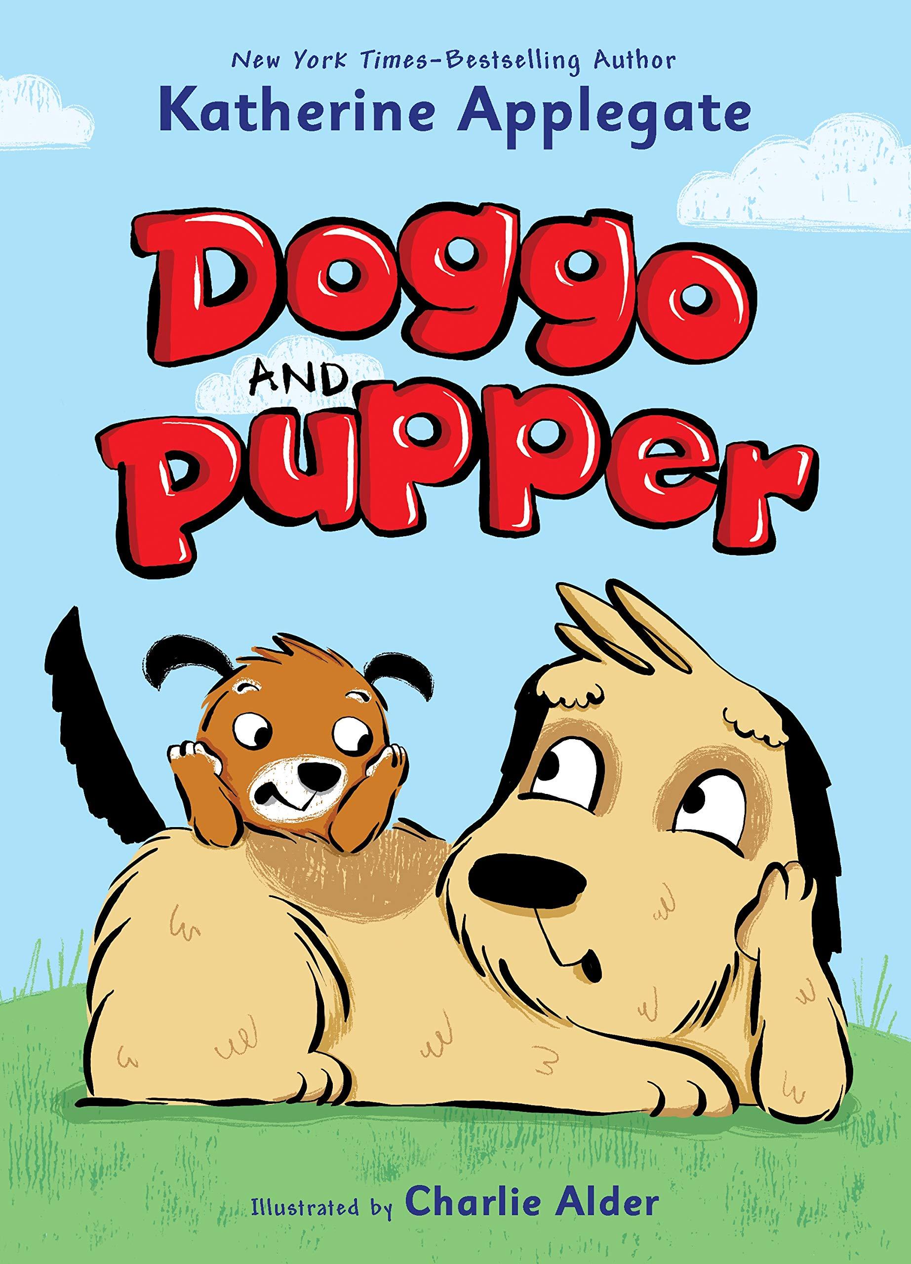 Amazon.com: Doggo and Pupper (Doggo and Pupper, 1) (9781250620972):  Applegate, Katherine, Alder, Charlie: Books