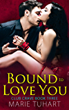 Bound to Love You (Club Crave Book 3)