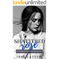 Shattered Rose: A High School Bully Romance (Ravenshaw Academy Book 2)