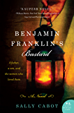 Benjamin Franklin's Bastard: A Novel