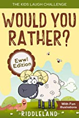 The Kids Laugh Challenge - Would You Rather? Eww! Edition: A Hilarious and Interactive Question Game Book for Boys and Girls Ages 6, 7, 8 , 9, 10, 11 Years Old Kindle Edition