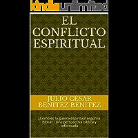 El conflicto espiritual: ¿Cómo es la guerra espiritual según la Biblia? - Una perspectiva bíblica y reformada