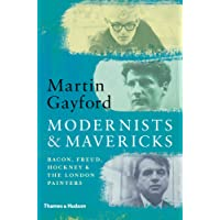 Modernists and Mavericks: Bacon, Freud, Hockney and the London Painters 1945-70