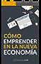 Cómo Emprender en la Nueva Economía (Emprendedores AMI nº 1)