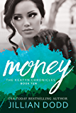Money: A Hollywood Romance (The Keatyn Chronicles Book 10)