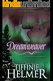 Dreamweaver (Wild Men of Alaska Book 3)