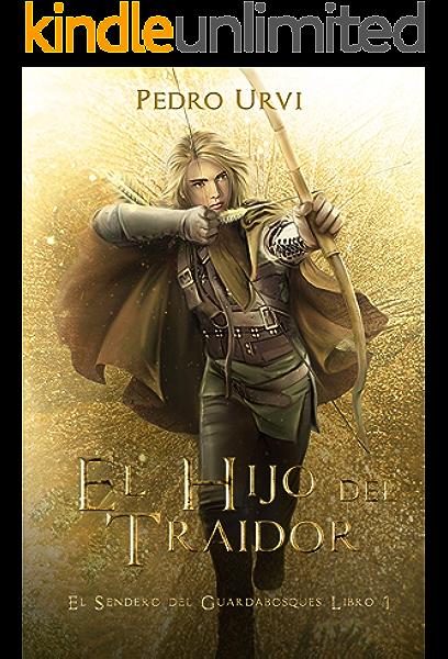 El Hijo del Traidor: (El Sendero del Guardabosques, Libro 1) eBook: Urvi, Pedro, Sarima: Amazon.es: Tienda Kindle