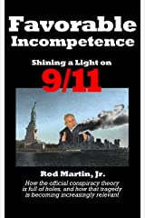 Favorable Incompetence: Shining a Light on 9/11 Kindle Edition