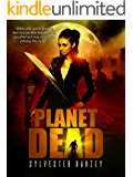 Planet Dead: (A Post-Apocalyptic Zombie Horror)