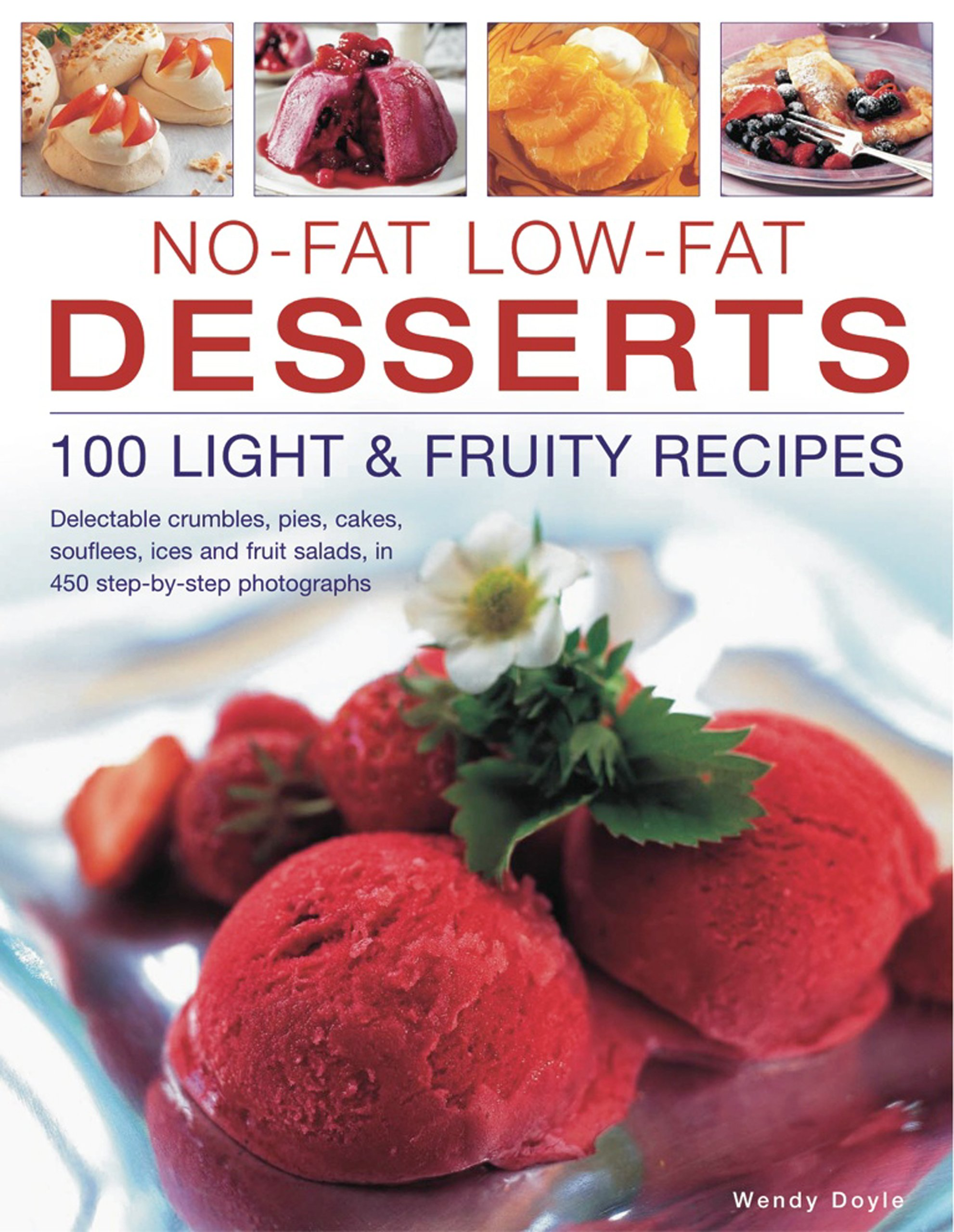 Download No-Fat Low-Fat Desserts: 100 Light & Fruity Recipes: Delectable crumbles, pies, cakes, souflees, ice and fruit salads, in 450 step-by-step photographs ebook