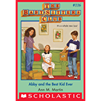 Abby and the Best Kid Ever The Baby-Sitters Club #116