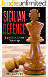 Sicilian Defence: 1.e4 c5 in Chess Openings (English Edition)