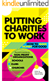 Putting Charities to Work: How to make money for good