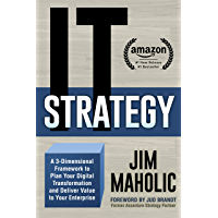 IT Strategy: A 3-Dimensional Framework to Plan Your Digital Transformation and Deliver Value to Your Enterprise (English Edition)