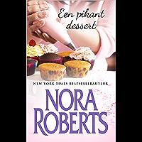 Een pikant dessert (Nora Roberts Book 8)