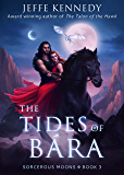 The Tides of Bára: Sorcerous Moons - Book 3