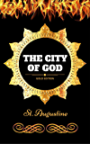 The City of God: By St. Augustine - Illustrated (English Edition)