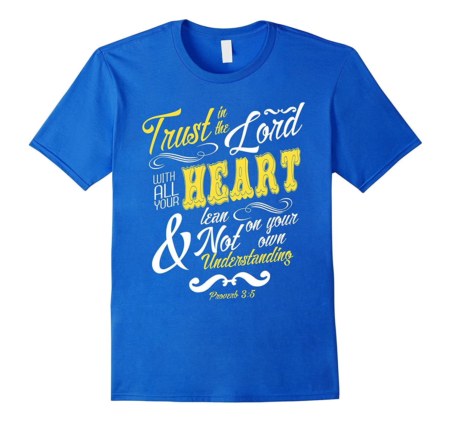 Trust in the lord with all your heart bible verse t shirt for Bible t shirt quotes