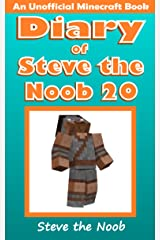 Diary of Steve the Noob 20 (An Unofficial Minecraft Book) (Diary of Steve the Noob Collection) Kindle Edition