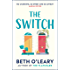 The Switch: The funny and utterly charming new novel from the bestselling author of The Flatshare