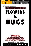 Flowers & Hugs: A Short Story