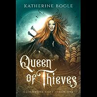 Queen of Thieves (Clockwork Thief Book 1)