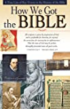 How We Got the Bible Pamphlet: A Timeline of Key Events and History of the Bible (Increase Your Confidence in the Reliability of the Bible)
