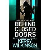 Behind Closed Doors: A gripping thriller novel (Detective Jessica Daniel Thriller Series Book 7)