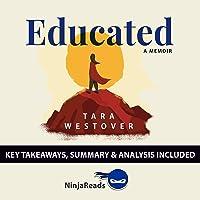 Summary of Educated: A Memoir by Tara Westover - Key Takeaways & Analysis