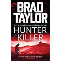 Hunter Killer: A gripping military thriller from ex-Special Forces Commander Brad Taylor (Taskforce Book 14)