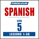 Spanish Level 5: Learn to Speak and Understand Latin American Spanish with Pimsleur Language Programs