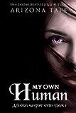 My Own Human: A Paranormal Lesbian Romance (My Own Human Duology Book 1)