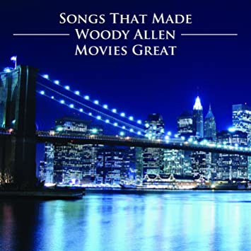 Woody Allen: Songs That Made His Movies Great