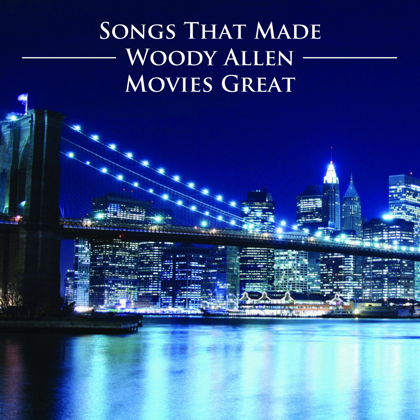 Woody Allen: Songs That Made His Movies Great [2 CD] by Varese Sarabande