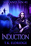 Induction (Sid & Sin #1) (The Sid & Sin Series)