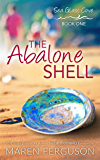 The Abalone Shell (Sea Glass Cove Book 1) (English Edition)