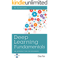 Deep Learning Fundamentals: An Introduction for Beginners (English Edition)