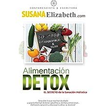 Alimentación Detox: El Secreto de la Sanación Holística (Spanish Edition) Dec 18, 2014