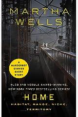 Home: Habitat, Range, Niche, Territory: A Tor.com Original Kindle Edition
