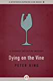 Dying on the Vine (The Gourmet Detective Mysteries Book 3)