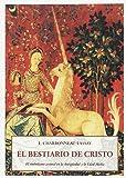 El Bestiario De Cristo (Sophia Perennis (olañeta))