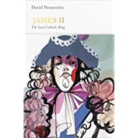 James II (Penguin Monarchs): The Last Catholic King