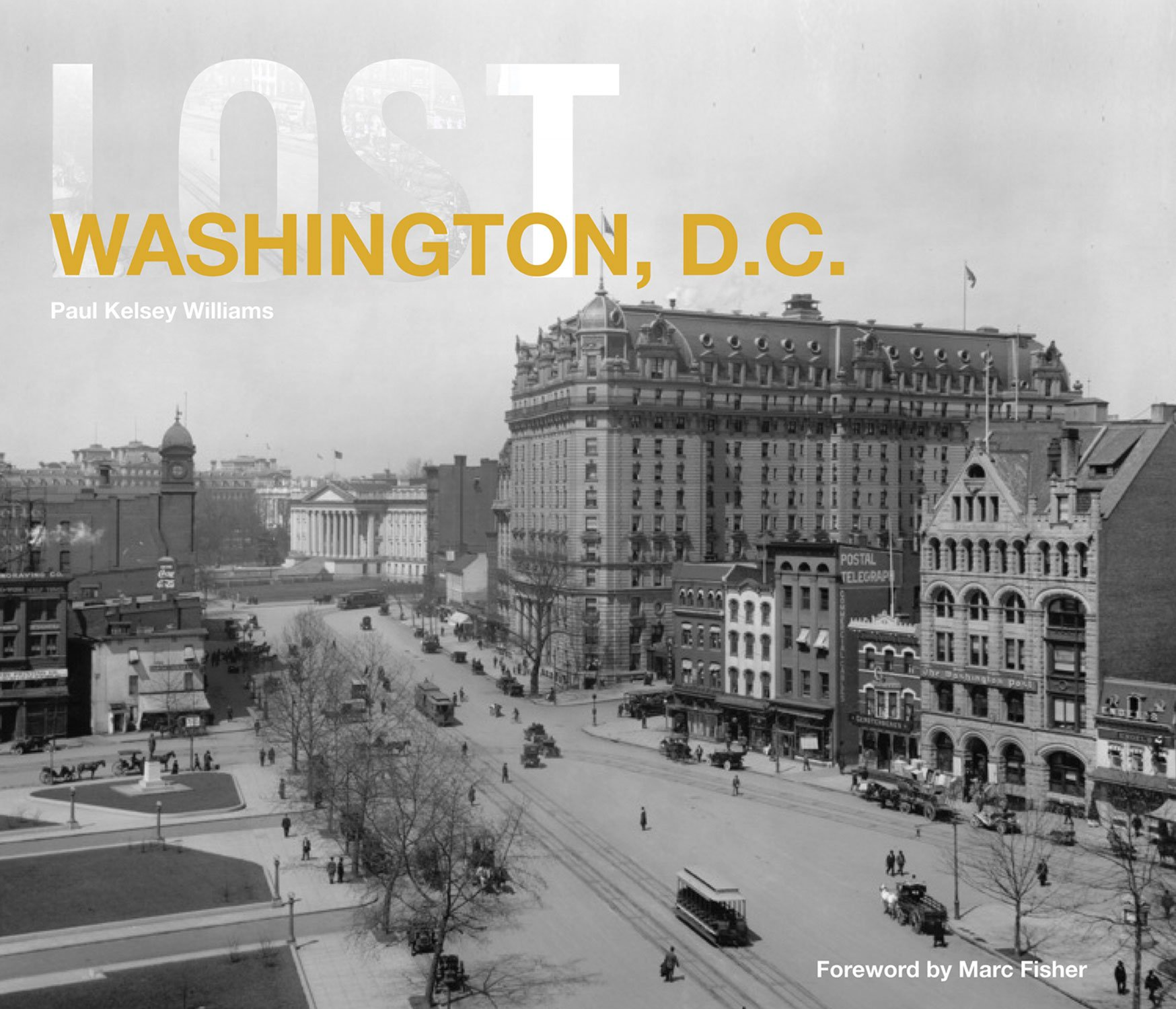 Lost Washington D C Paul Kelsey Williams Marc Fisher
