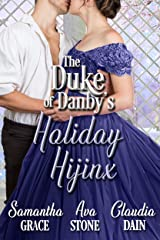 The Duke of Danby's Holiday Hijinx (The Duke of Danby's Christmas Book 1) Kindle Edition