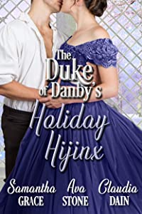 The Duke of Danby's Holiday Hijinx (The Duke of Danby's Christmas Book 1)